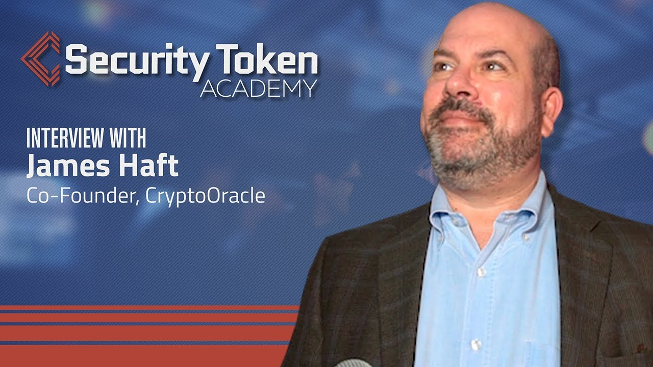 CryptoOracle Co-Founder James Haft:  All Tokens Will Be Security Tokens