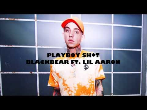 Blackbear- Playboy Shit ft. Lil Aaron LYRICS