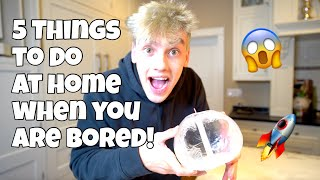5 THINGS TO DO WHEN YOU ARE BORED!