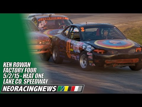 Ken Rowan Factory Four Heat One @ Lake County Speedway - 5/2/15 - NEO Racing News