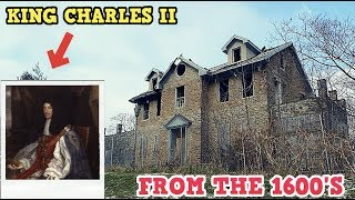 Abandoned Mansion Belonged to King Charles! (1600's)