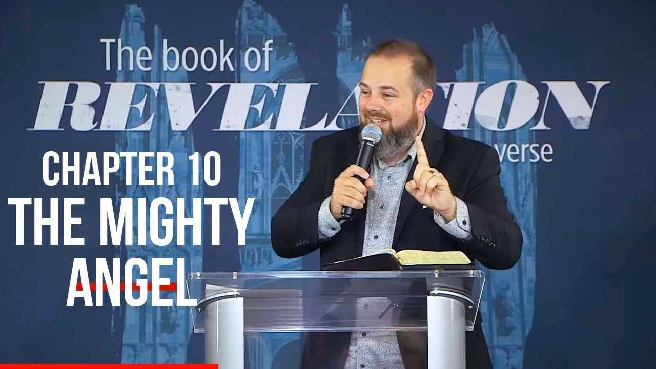 The Book of Revelation (Pt. 10): Chapter 10 - The Mighty Angel and the Little Book