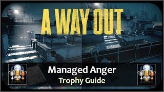 A Way Out -  Managed Anger Achievement / Trophy Guide