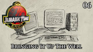 Jurassic Time's Hammond Memoir: 06 - Bringing It Up The Well