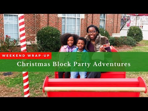 Christmas Block Party | Weekend Wrap-Up