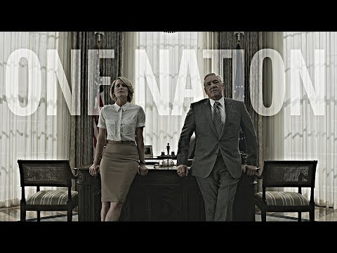 House of Cards || One Nation