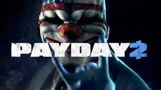 Поиграем в Payday2 №1(ограбление по-американски)
