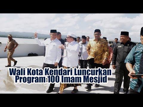 Wali Kota Kendari Luncurkan Program 100 Imam Mesjid
