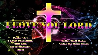 Watch Matt Maher I Love You Lord video