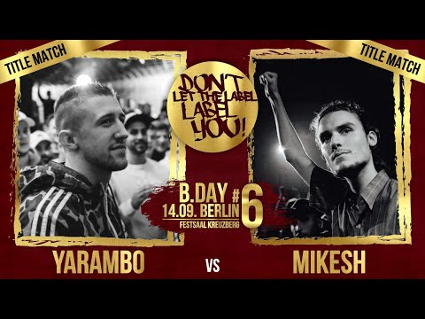 Yarambo vs Mikesh // DLTLLY 4th TITLE MATCH (B.Day#6 // Berlin) // 2019