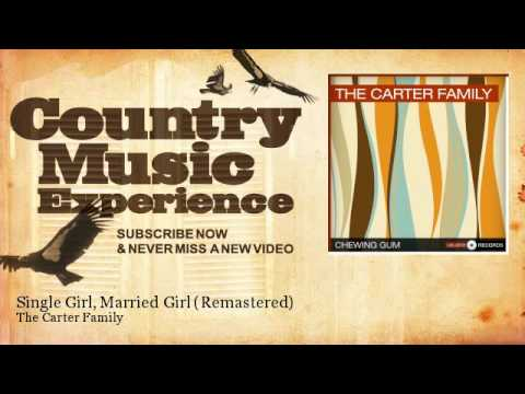 The Carter Family - Single Girl, Married Girl - Remastered - Country Music Experience mp3