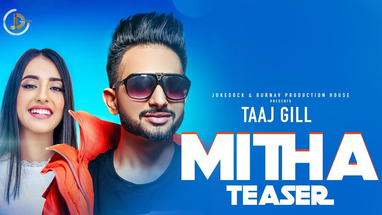 Mitha ( Teaser ) Taaj Gill Ft. Nikeet Dhillon | San B | Juke Dock | Latest Punjabi Song 2018 |