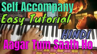 agar-tum-saath-ho-alka-yagnik-arijit-siongh-very-easy-piano-singing-accompany-tutorial-in-hindi