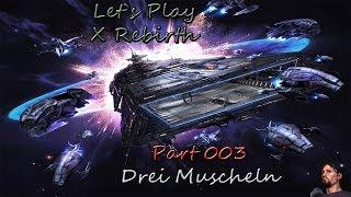 Let`s Play X Rebirth [German,FullHD,Blind] Part # 003 - Drei Muscheln