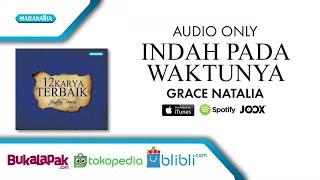 Indah Pada Waktunya - Grace Natalia (Audio)