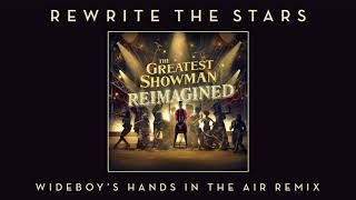 James Arthur & Anne Marie - Rewrite The Stars (Wideboy's Hands In The Air Remix) [Official Audio] Video