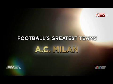 CLB Bóng Đá vĩ đại: AC Milan (Thuyết minh Tiếng Việt)