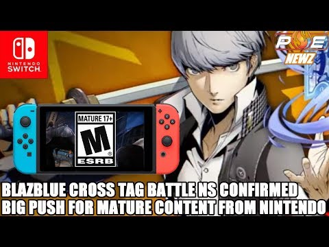 Nintendo Switch - BlazBlue Cross Tag Battle Confirmed, Big Push for Mature Content | PE NewZ