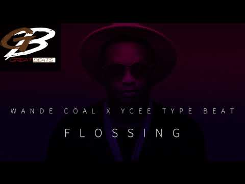 WANDE COAL X YCEE TYPE BEAT 'FLOSSING'(PRD BY GREAT)