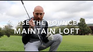 Use the bounce maintain loft when pitching vlog