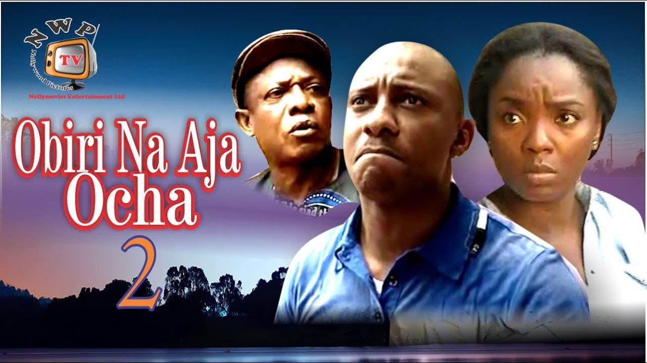 Download Obiri Na Aja Ocha 2    -Nigerian Nollywood Movie