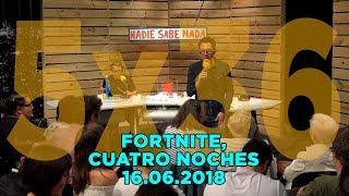 NADIE SABE NADA - (5x36): Fortnite, cuatro noches