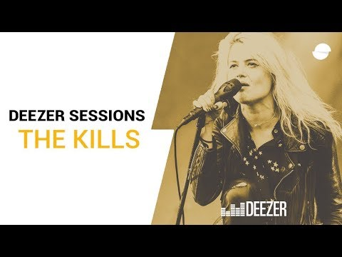 The Kills - Heart Of A Dog - Deezer Session