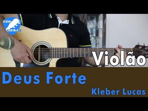 Deus Forte - Kleber Lucas ( Aula de violão Gospel Simplificada )