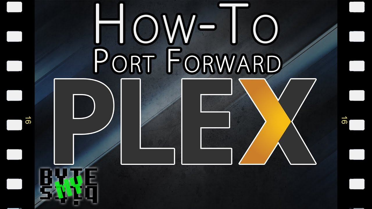 Plex - How to Port Forward