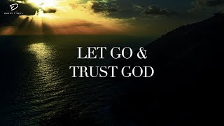Let Go & Trust God: Deep Prayer Music | Soaking Worship Music | Christian Meditation Music
