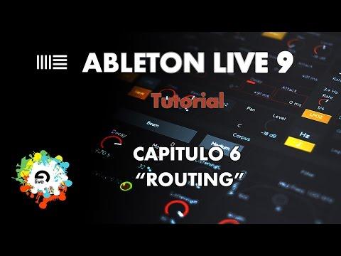 """Ableton Live 9 - Aprende a Manejarlo - Capítulo 6 - """"Ruteo"""" - Tutorial"""