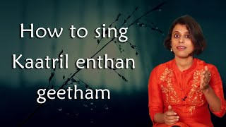 Song Tutorial #2 | How to sing Kaatril Enthan Geetham | VoxGuru