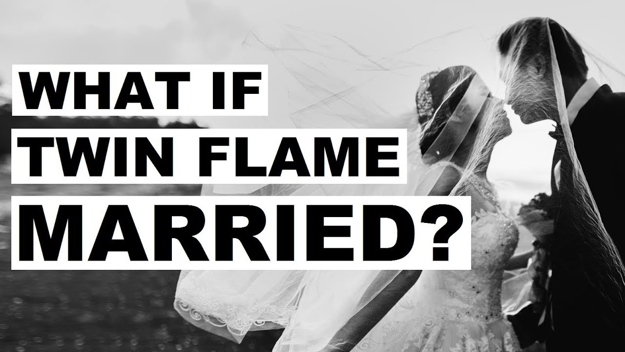 Flame when married is twin your Twin Flame
