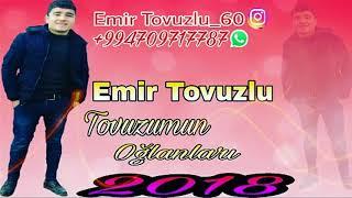 Emir Tovuzlu - Tovuzmun Oglanlari 2018
