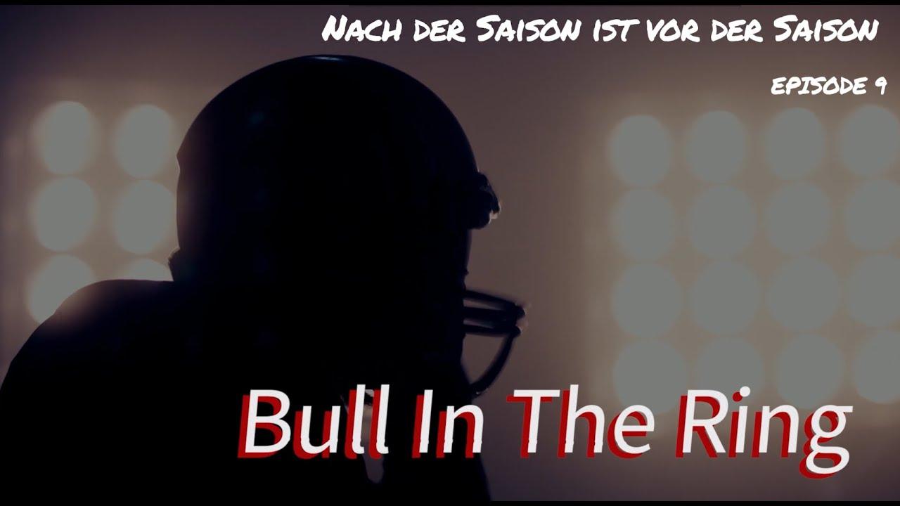 Bull In The Ring | Nach der Saison ist vor der Saison | Episode 9