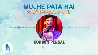 Mujhe Pata hai (Godwin Pengal) Spontaneous Live Worship Version
