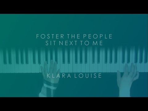 SIT NEXT TO ME   Foster The People Piano Cover