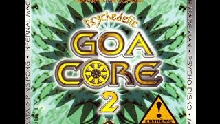 Psychedelic Goa Core 2 (Full Compilation)