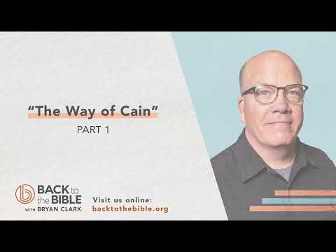 An Unshakable Foundation - The Way of Cain pt. 1 - 11 of 25