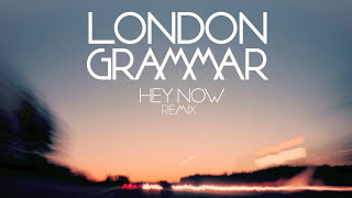 london grammar hey now dot major remix
