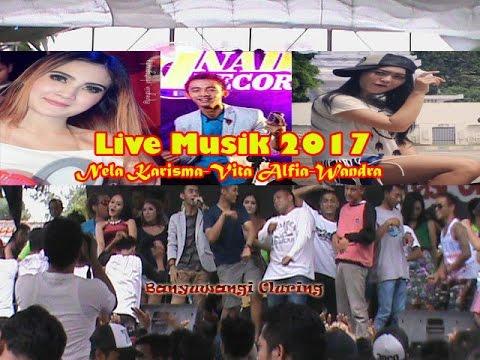 Live Musik Nela Karisma-Vita Alfia-Wandra 2017,Banyuwangi Cluring
