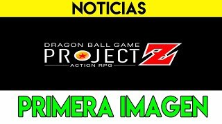 PRIMERA IMAGEN OFICIAL | Dragon Ball Z Game Project Action RPG