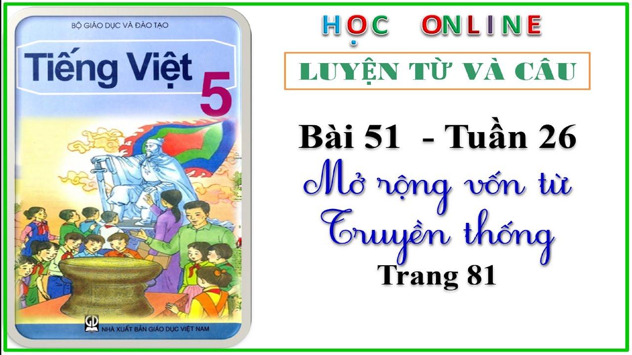 LTVC lớp 5: Bài 51 – tuần 26 Mở rộng vốn từ truyền thống  - trang 76