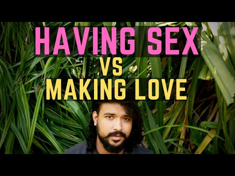 Having Sex VS Making Love | Relationships | Love | Sex | Meditation | Yoga