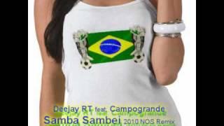 Campogrande feat. Deejay RT - Samba Sambei 2010 (Deejay RT NOS Remix)