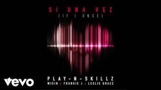 Wisin - Si Una Vez ft. Leslie Grace y Frankie J