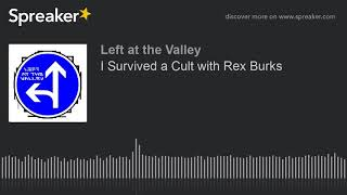 I Survived a Cult with Rex Burks