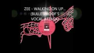ZEE - WALKING ON UP
