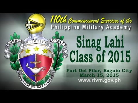"110th Commencement Exercises of the PMA ""Sinag-lahi"" Class of 2015"