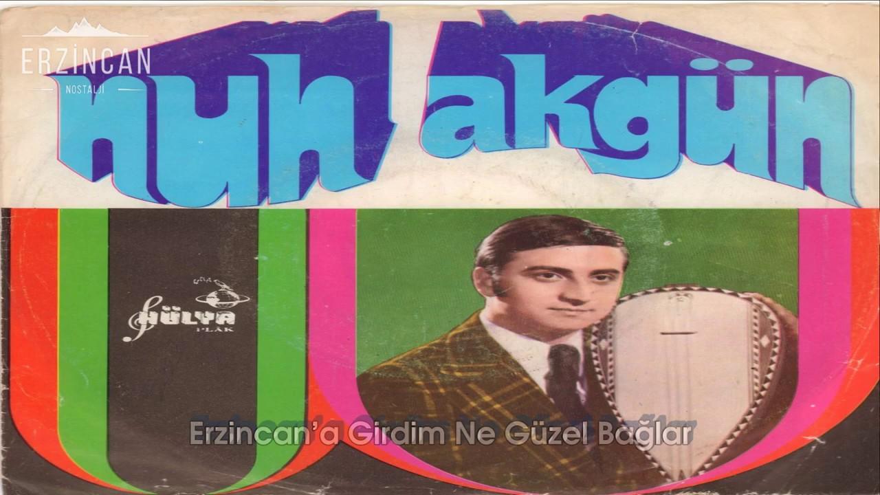 NUH AKGÜN - Erzincan'a Girdim Ne Güzel Bağlar (Plak Kaydı)